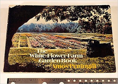 The white flower farm garden book amos pettingill 9780316704007 the white flower farm garden book amos pettingill 9780316704007 amazon books mightylinksfo