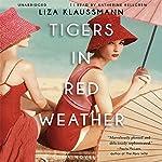 Tigers in Red Weather: A Novel | Liza Klaussmann