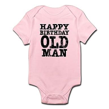 amazon com cafepress happy birthday old man cute infant bodysuit
