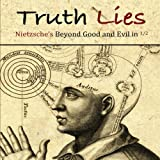 img - for Truth Lies: Nietzsche's Beyond Good and Evil in Half book / textbook / text book