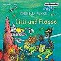 Lilli und Flosse Hörbuch von Cornelia Funke Gesprochen von: Cornelia Funke