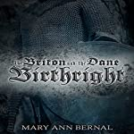 Birthright (Second Edition): The Briton and the Dane | Mary Ann Bernal