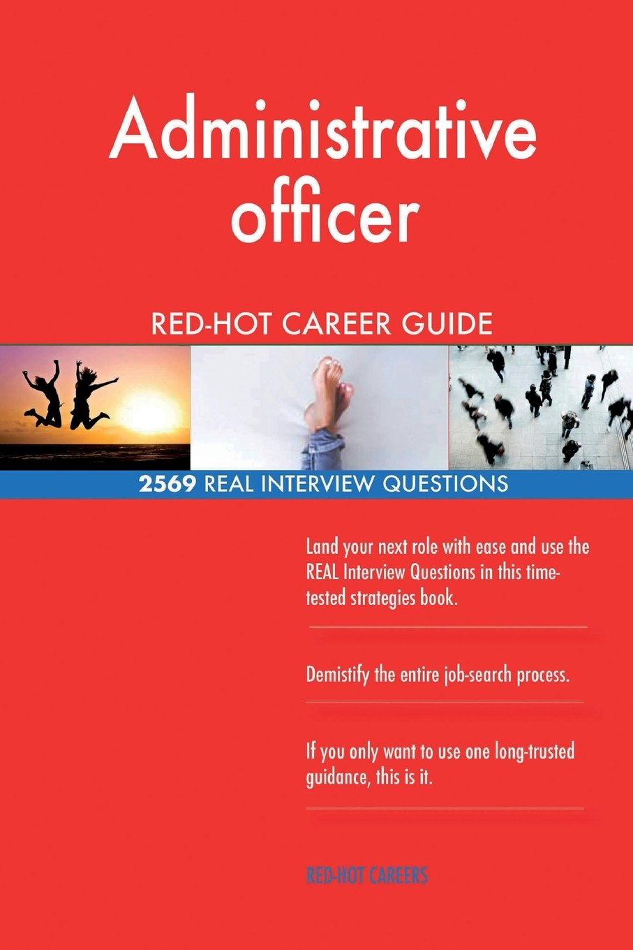 Administrative officer RED-HOT Career Guide; 2569 REAL Interview Questions ebook