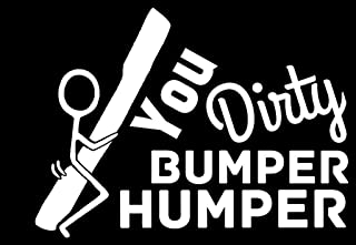 product image for Keen You Dirty Bumper Humper Vinyl Decal Sticker|Cars Trucks Vans Walls Laptops|White|5.5 in|KCD585