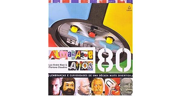 Almanaque anos 80 em portugues do brasil luiz andre alzer almanaque anos 80 em portugues do brasil luiz andre alzer mariana claudino 9788500015328 amazon books fandeluxe Images