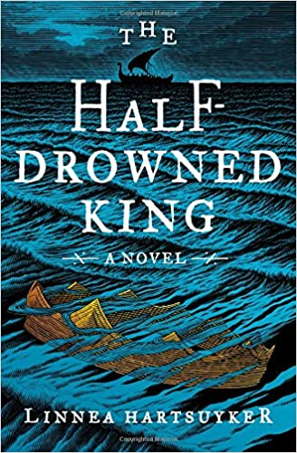 The Half-Drowned King: A Novel Hardcover – by Linnea Hartsuyker