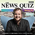The News Quiz: Series 93: The topical BBC Radio 4 comedy panel show Radio/TV Program by  BBC Radio Comedy Narrated by Miles Jupp, Jeremy Hardy, Susan Calman