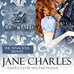 Lady Concealed: A Tenacious Trents Novel | Jane Charles