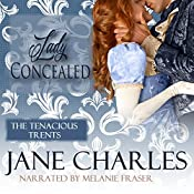 Lady Concealed: A Tenacious Trents Novel   Jane Charles