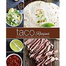 Taco Recipes: Enjoy Tacos for Every Meal with Easy Taco Recipes