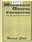img - for Mountain Gospel Faqvorites For the Mountain Dulcimer: 24 Mountain Gospel Hymns For the Mountain Dulcimer in DAD for the novice to intermediate level by Michael Shull book / textbook / text book