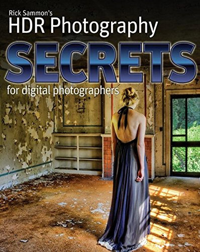 Rick Sammon's HDR Secrets for Digital Photographers (Paperback)