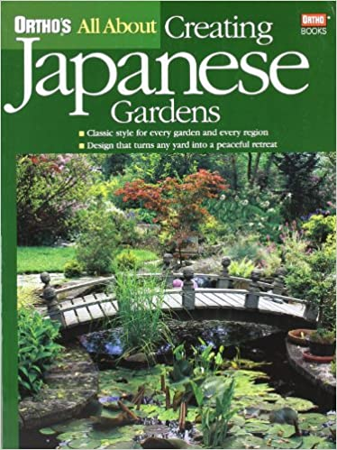 Captivating Orthou0027s All About Creating Japanese Gardens: Ortho: 0884754095341:  Amazon.com: Books