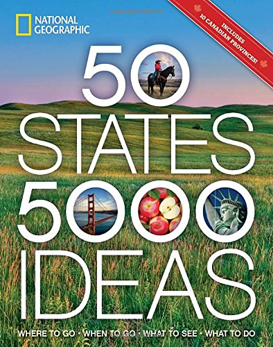 50-states-5000-ideas-where-to-go-when-to-go-what-to-see-what-to-do