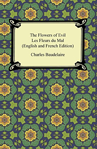 The Flowers Of Evil   Les Fleurs Du Mal  English And French Edition   English Edition