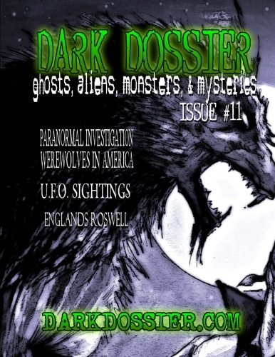 Dark Dossier #11: The Magazine of Ghosts, Aliens, Monsters, & Mysteries!