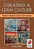 Creating a Lean Culture: Tools to Sustain Lean Conversions by David Mann (13-May-2005) Paperback