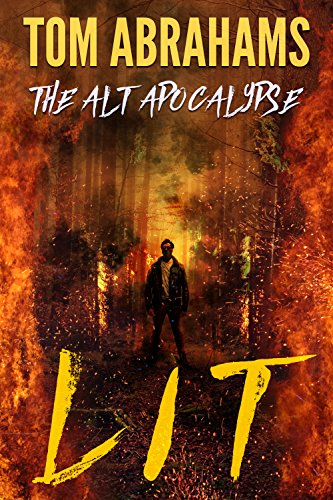 Lit (The Alt Apocalypse Book 2) by [Abrahams, Tom]