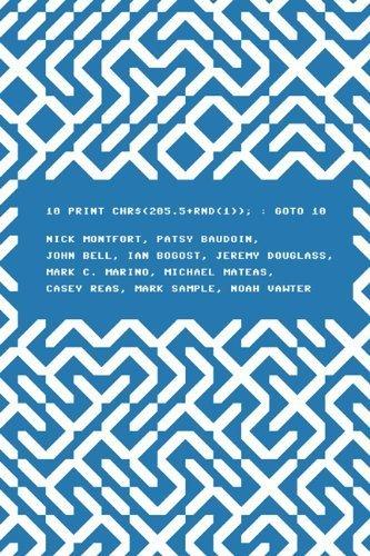 10 PRINT CHR(205.5+RND(1)); : GOTO 10 (Software Studies) by Montfort, Nick, Baudoin, Patsy, Bell, John, Bogost, Ian, Dou (2014) Paperback