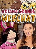 Ariana Grande Webchat