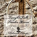 Tough Talk, Tender Kisses Audiobook by Deborah Camp Narrated by Luci Bell Christian
