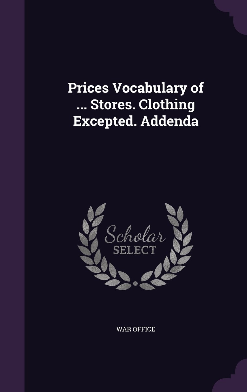 Read Online Prices Vocabulary of ... Stores. Clothing Excepted. Addenda pdf epub