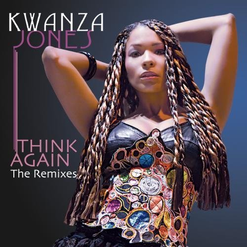 Think Again - The Remixes by Kwanza Jones by Innovation Entertainment