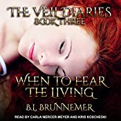 When to Fear the Living: Veil Diaries, Book 3 | B.L. Brunnemer