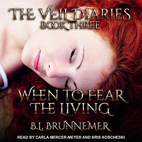 When to Fear the Living: Veil Diaries, Book 3 by Tantor Audio