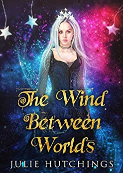 The Wind Between Worlds by [Hutchings, Julie]