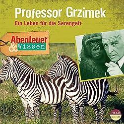 Professor Grzimek - Ein Leben für die Serengeti(Abenteuer & Wissen)