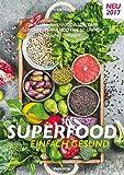 SUPERFOOD - EINFACH GESUND: Die besten SUPERFOOD & LOW CARB Gerichte - Es war noch nie so einfach gesund zu essen (PAPERISH Kochbücher)