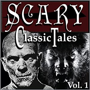 Classic Scary Tales, Volume One Audiobook