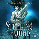 Stealing the Wind: Mermen of Ea, Book 1 Audiobook by Shira Anthony Narrated by Michael Stellman