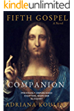 Companion to Fifth Gospel - A Novel: Previously Unpublished Chapters, Maps, Tables, and Glossary