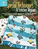 Special Techniques and Stitches Afghans, , 1596352272