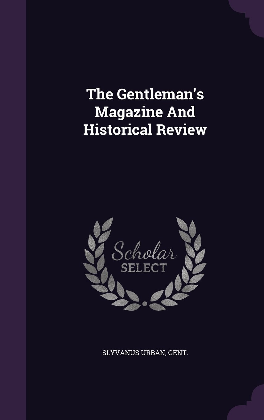 The Gentleman's Magazine And Historical Review PDF ePub fb2 book