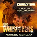 The Whisperers: Simply Irresistible: A Three Book Box Set Audiobook by Ciana Stone Narrated by Kevin Clay