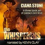 The Whisperers: Simply Irresistible: A Three Book Box Set | Ciana Stone