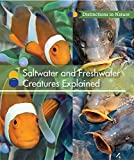 Saltwater and Freshwater Creatures Explained (Distinctions in Nature (Group 2))