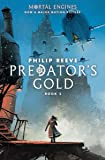 Predator's Gold (Mortal Engines, Book 2) (2)