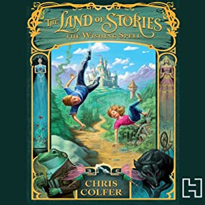 The Land of Stories: The Wishing Spell Audiobook