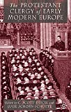 The Protestant Clergy of Early Modern Europe 9780333917763