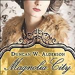 Magnolia City | Duncan W. Alderson