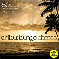50 Chillout Lounge Classics (Dieser Titel enthält Re-Recordings)