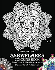 Snowflake Coloring Book Dark Edition Vol.1: The Cross & Mandala Patterns Stress Relief Relaxation