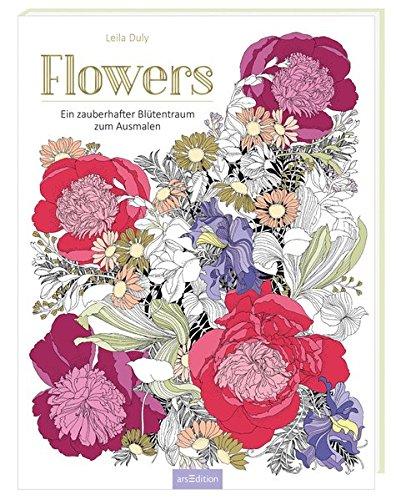 Flowers: Ein zauberhafter Blütentraum zum Ausmalen