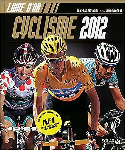 En ligne téléchargement LE LIVRE D'OR DU CYCLISME 2012 pdf