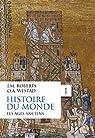 Histoire du monde, tome 1 : Les âges anciens par Odd Arne Westad