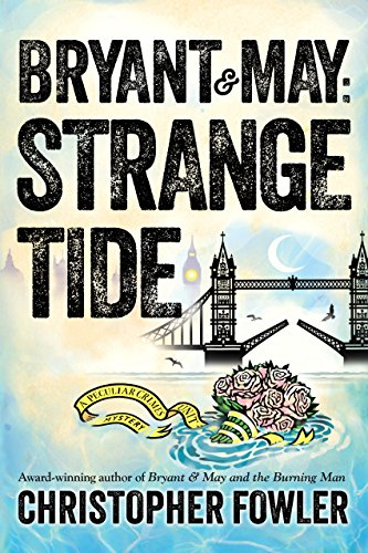 Image of Bryant & May: Strange Tide: A Peculiar Crimes Unit Mystery